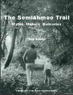 The Semiahmoo Trail: Myths, Makers, Memories by Ron Dowle